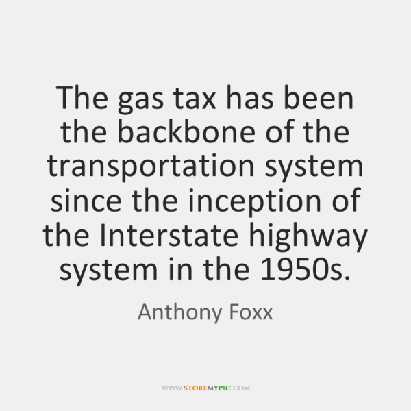 The gas tax has been the backbone of the transportation system since ...