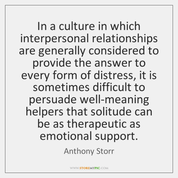 In a culture in which interpersonal relationships are generally considered to provide ...
