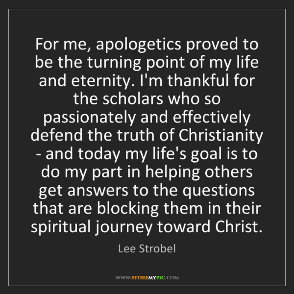 Lee Strobel: For me, apologetics proved to be the turning point of...