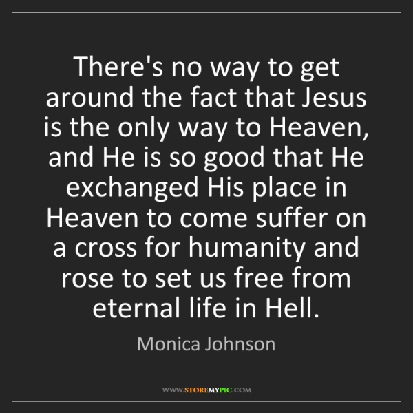 Monica Johnson: There's no way to get around the fact that Jesus is the...