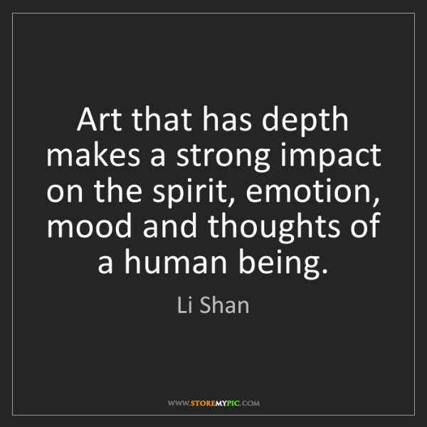 Li Shan: Art that has depth makes a strong impact on the spirit,...