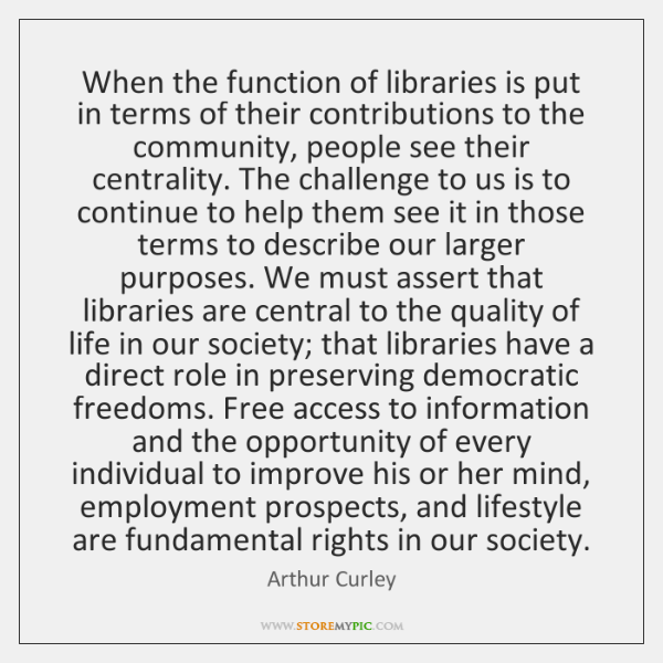 When the function of libraries is put in terms of their contributions ...