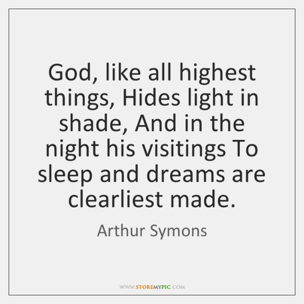 God, like all highest things, Hides light in shade, And in the ...
