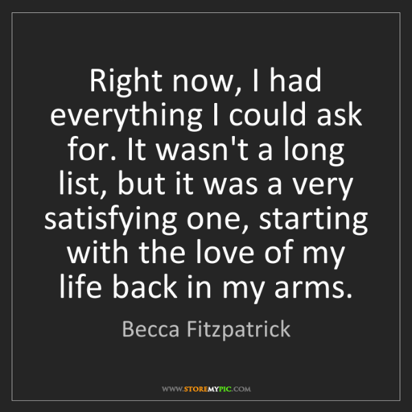 Becca Fitzpatrick: Right now, I had everything I could ask for. It wasn't...