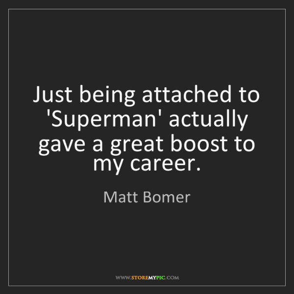 Matt Bomer: Just being attached to 'Superman' actually gave a great...