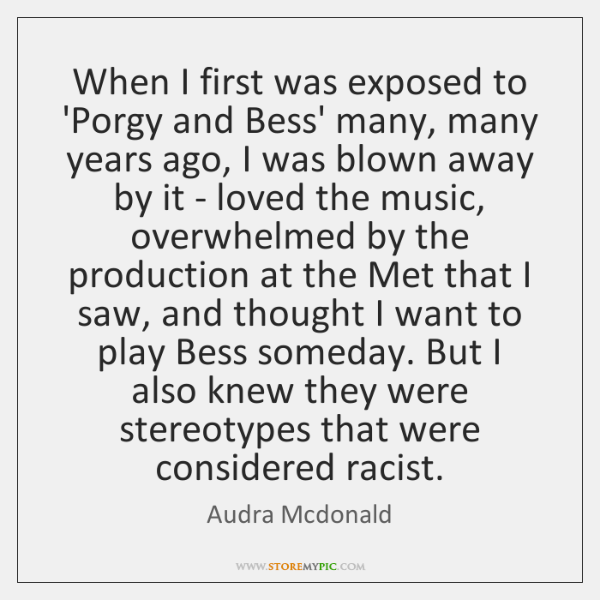 When I first was exposed to 'Porgy and Bess' many, many years ...