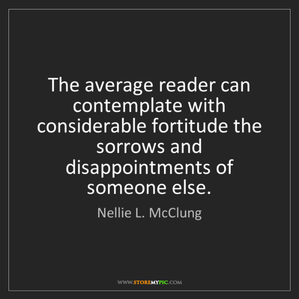 Nellie L. McClung: The average reader can contemplate with considerable...
