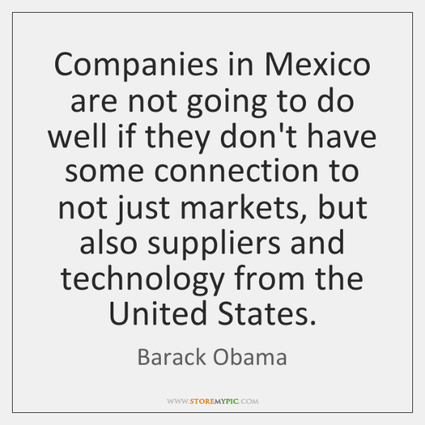 Companies in Mexico are not going to do well if they don't ...