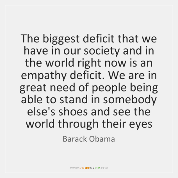 The biggest deficit that we have in our society and in the ...