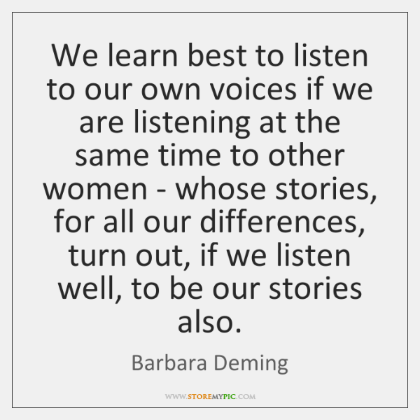 We learn best to listen to our own voices if we are ...