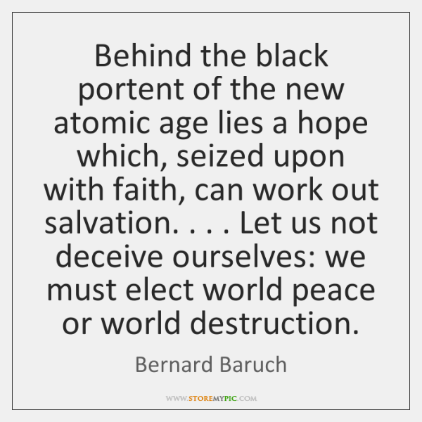 Behind the black portent of the new atomic age lies a hope ...