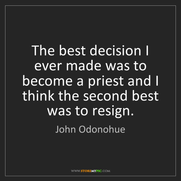 John Odonohue: The best decision I ever made was to become a priest...
