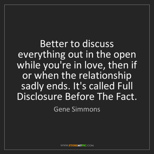 Gene Simmons: Better to discuss everything out in the open while you're...