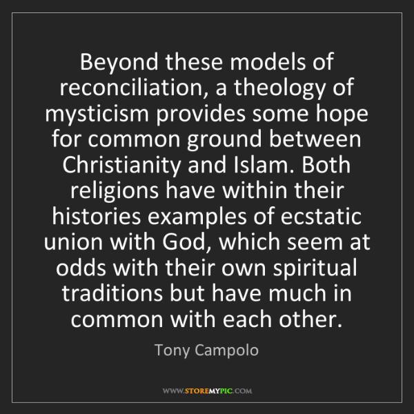 Tony Campolo: Beyond these models of reconciliation, a theology of...