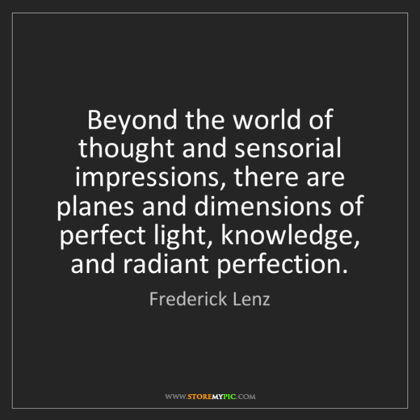 Frederick Lenz: Beyond the world of thought and sensorial impressions,...