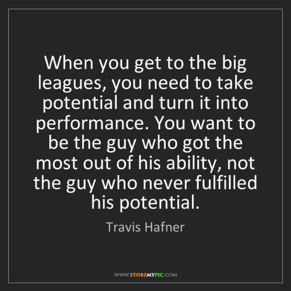 Travis Hafner: When you get to the big leagues, you need to take potential...