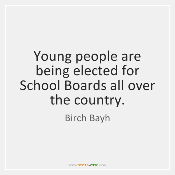 Young people are being elected for School Boards all over the country.