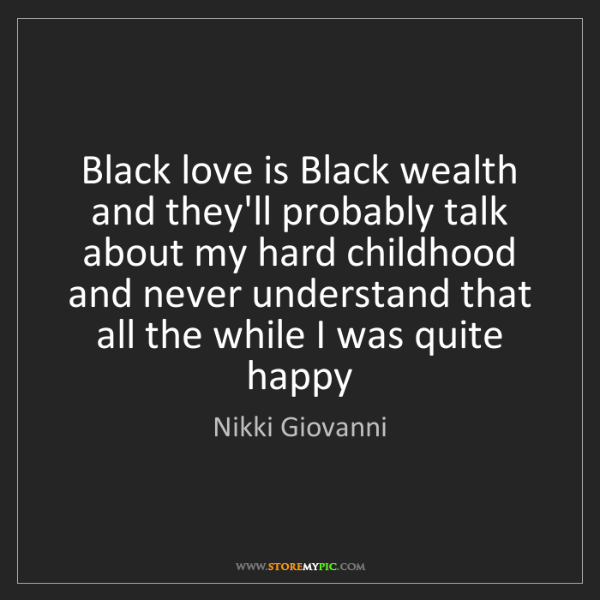 Nikki Giovanni: Black love is Black wealth and they'll probably talk...