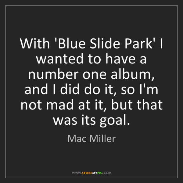 Mac Miller: With 'Blue Slide Park' I wanted to have a number one...