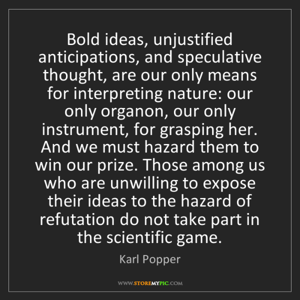 Karl Popper: Bold ideas, unjustified anticipations, and speculative...
