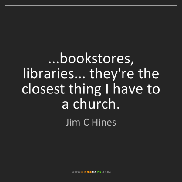 Jim C Hines: ...bookstores, libraries... they're the closest thing...