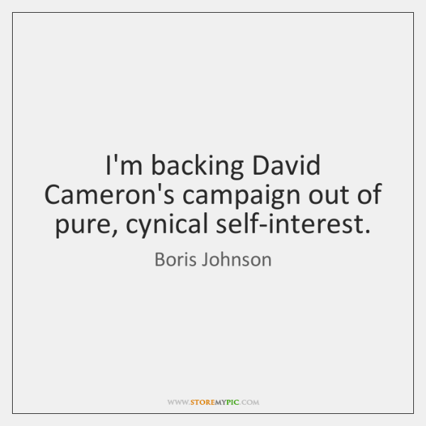 I'm backing David Cameron's campaign out of pure, cynical self-interest.