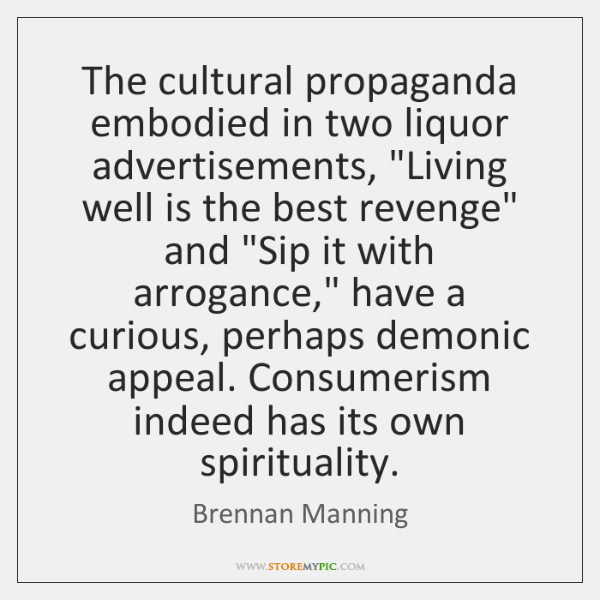 "The cultural propaganda embodied in two liquor advertisements, ""Living well is the ..."