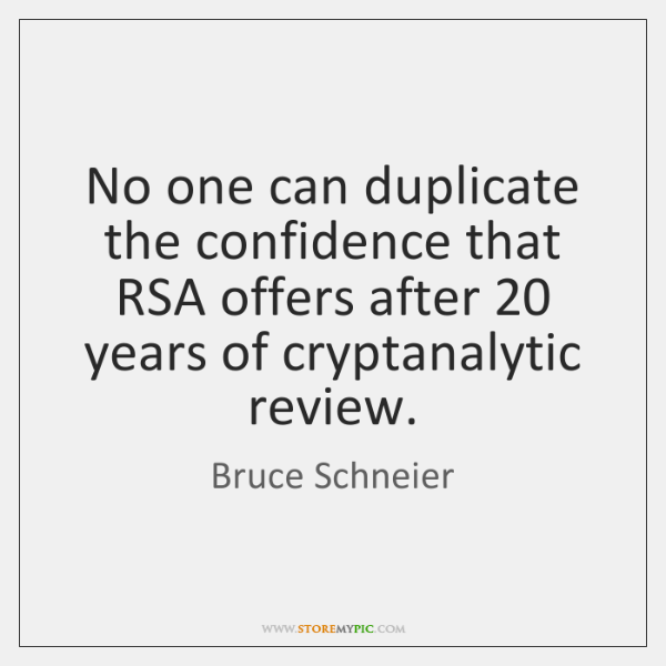 No one can duplicate the confidence that RSA offers after 20 years of ...