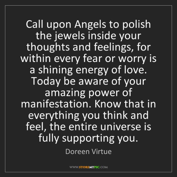 Doreen Virtue: Call upon Angels to polish the jewels inside your thoughts...