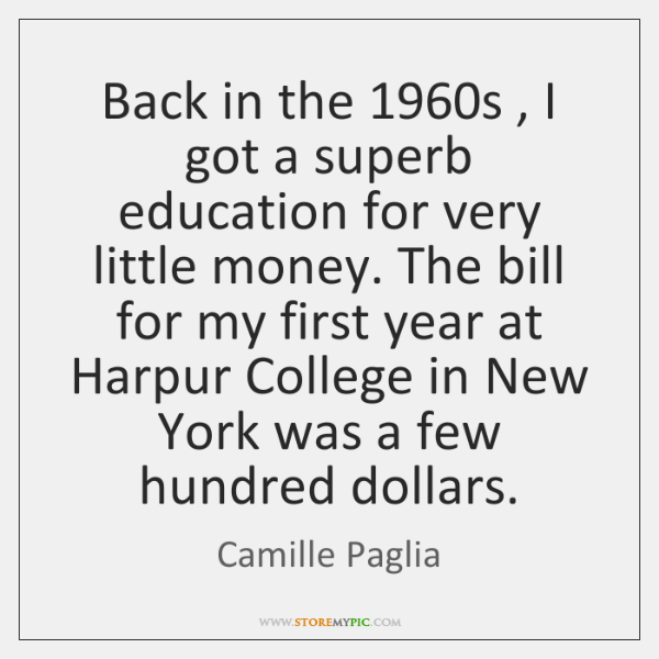 Back in the 1960s , I got a superb education for very little ...