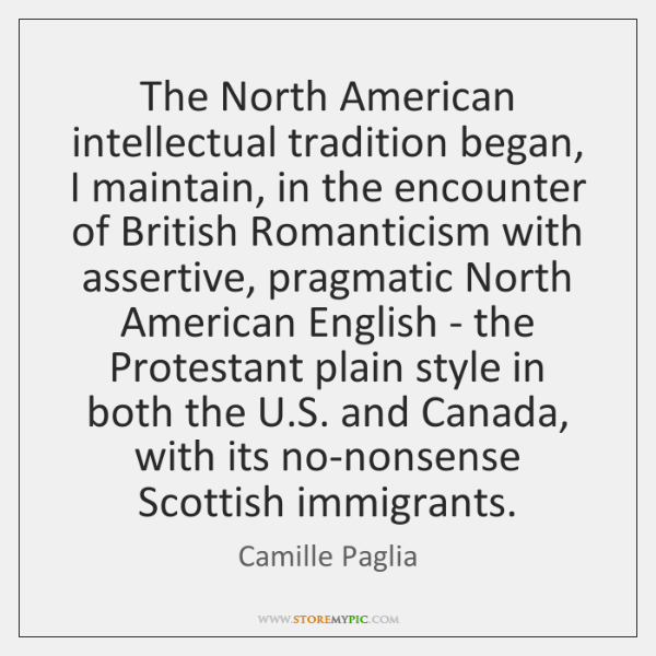 The North American intellectual tradition began, I maintain, in the encounter of ...