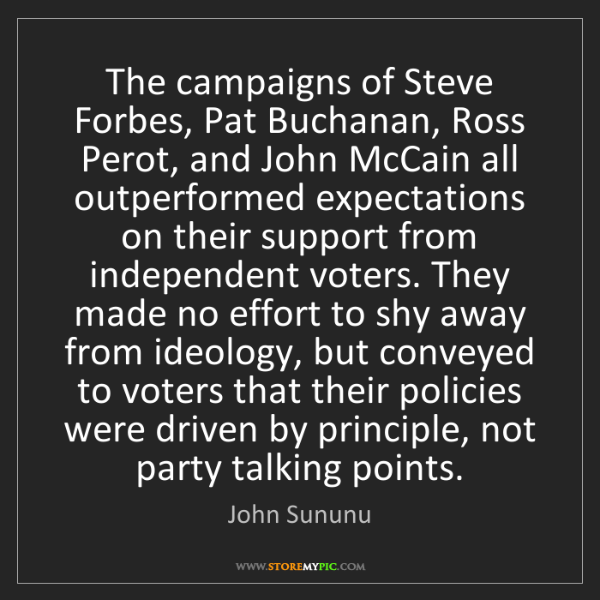 John Sununu: The campaigns of Steve Forbes, Pat Buchanan, Ross Perot,...
