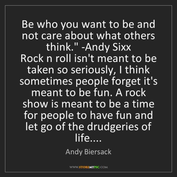 Andy Biersack: 'Be who you want to be and not care about what others...