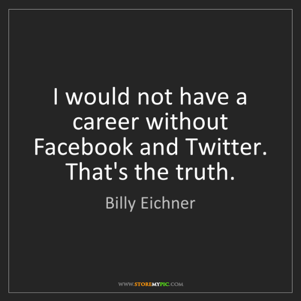 Billy Eichner: I would not have a career without Facebook and Twitter....