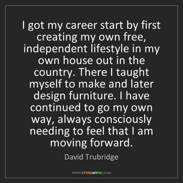 David Trubridge: I got my career start by first creating my own free,...