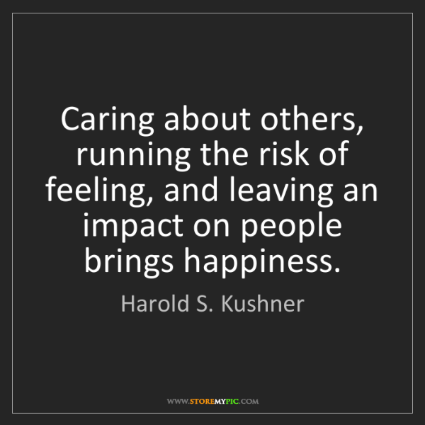 Harold S. Kushner: Caring about others, running the risk of feeling, and...