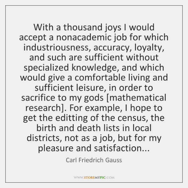 With a thousand joys I would accept a nonacademic job for which ...