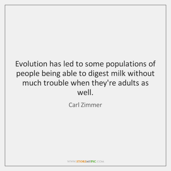 Evolution has led to some populations of people being able to digest ...