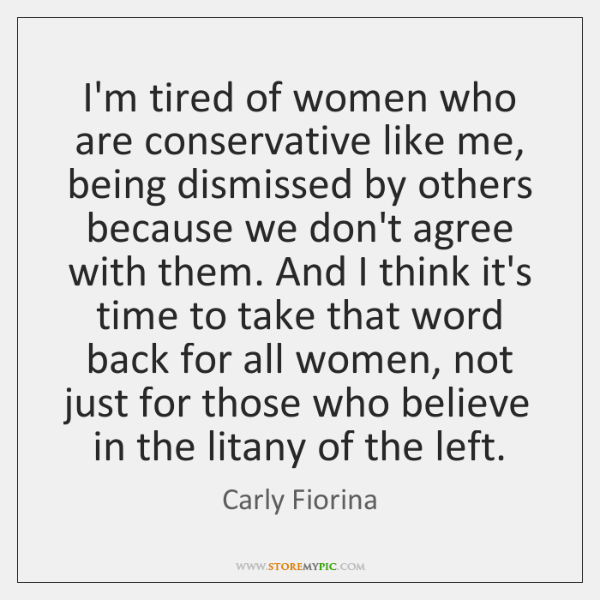 I'm tired of women who are conservative like me, being dismissed by ...
