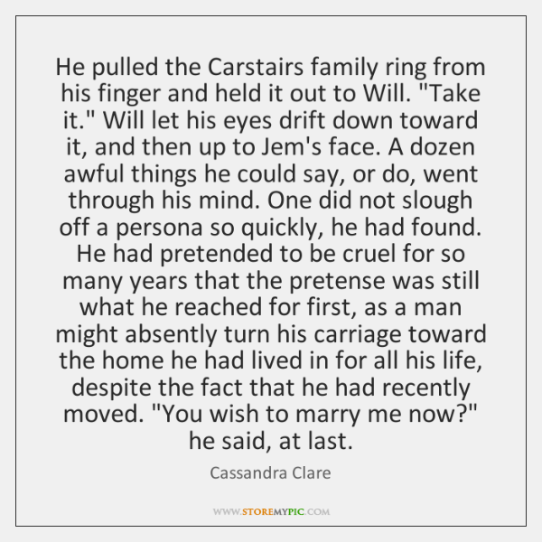 He pulled the Carstairs family ring from his finger and held it ...
