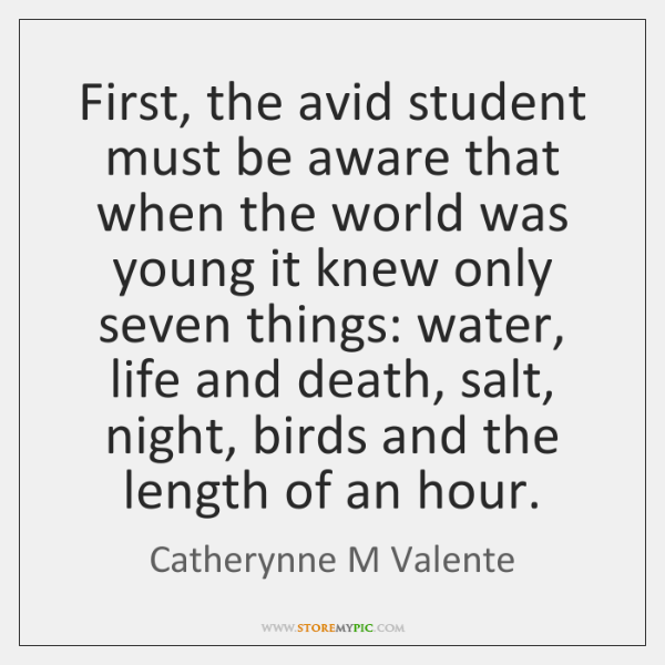 First, the avid student must be aware that when the world was ...