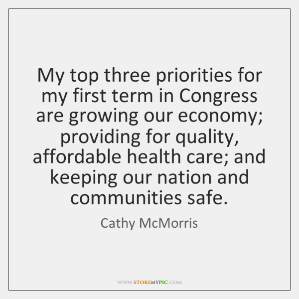 My top three priorities for my first term in Congress are growing ...