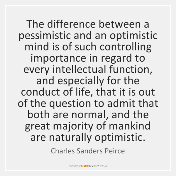 The difference between a pessimistic and an optimistic mind is of such ...