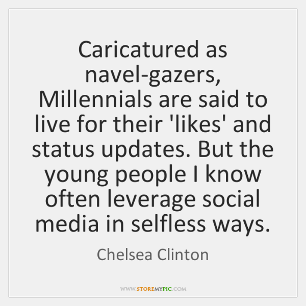 Caricatured as navel-gazers, Millennials are said to live for their 'likes' and ...