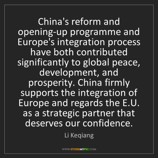 Li Keqiang: China's reform and opening-up programme and Europe's...