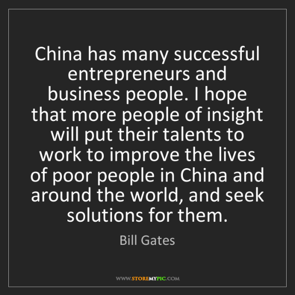Bill Gates: China has many successful entrepreneurs and business...