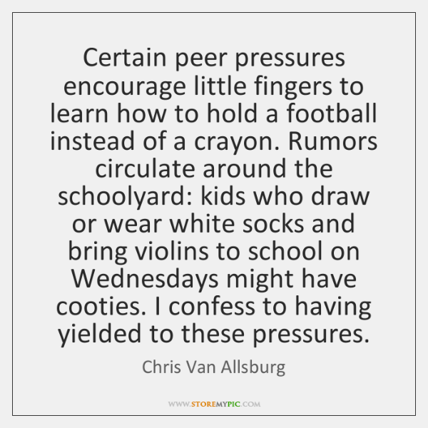 Certain peer pressures encourage little fingers to learn how to hold a ...