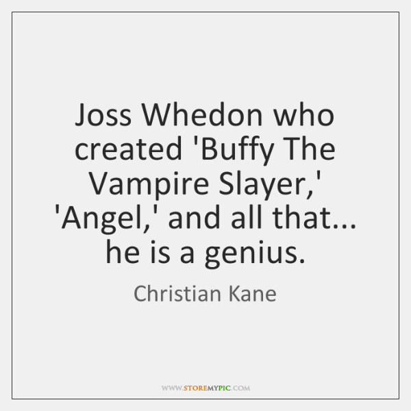 Joss Whedon who created 'Buffy The Vampire Slayer,' 'Angel,' and ...