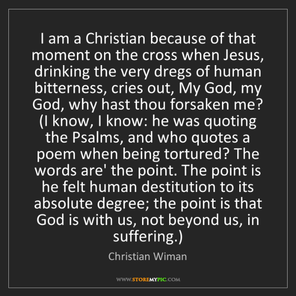 Christian Wiman: I am a Christian because of that moment on the cross...