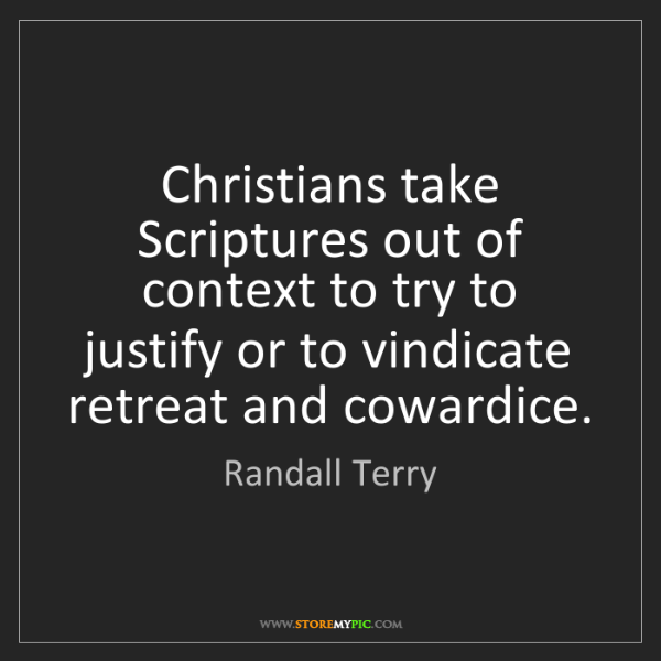 Randall Terry: Christians take Scriptures out of context to try to justify...